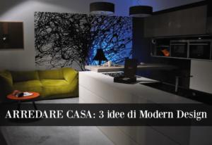 Articolo- arredare casa- 3 idee-modern design